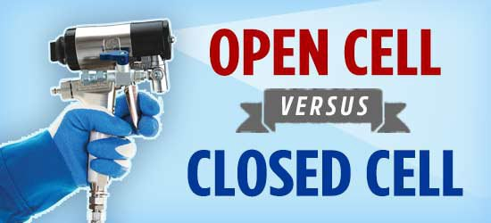 open cell vs closed cell foam insulation