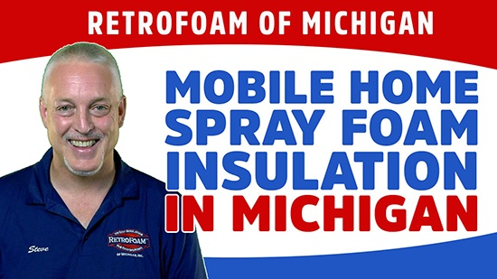 Mobile home spray foam insulation retrofoam of michigan because an uncomfortable home with high energy bills wasnt what you signed up for solutioingenieria Choice Image