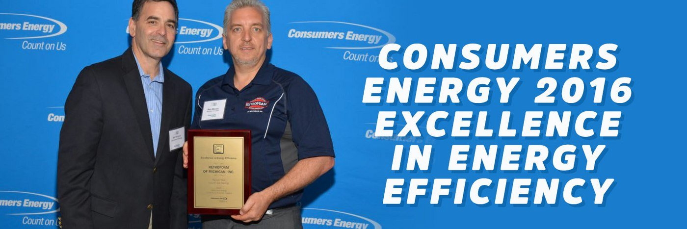 RetroFoam of Michigan Recognized at Consumers Energy 2016 Excellence in Energy Efficiency Banquet