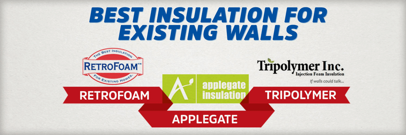 RetroFoam vs Applegate vs Tripolymer: What is the Best Insulation for Existing Walls?