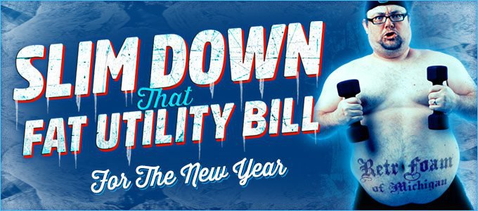 Slim Down that Fat Utility Bill for the New Year!