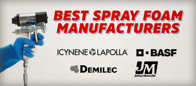 Who Are the Best Manufacturers of Spray Foam Insulation?
