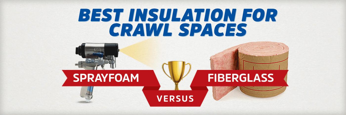 What is the Best Crawl Space Insulation? (Spray Foam vs Fiberglass)