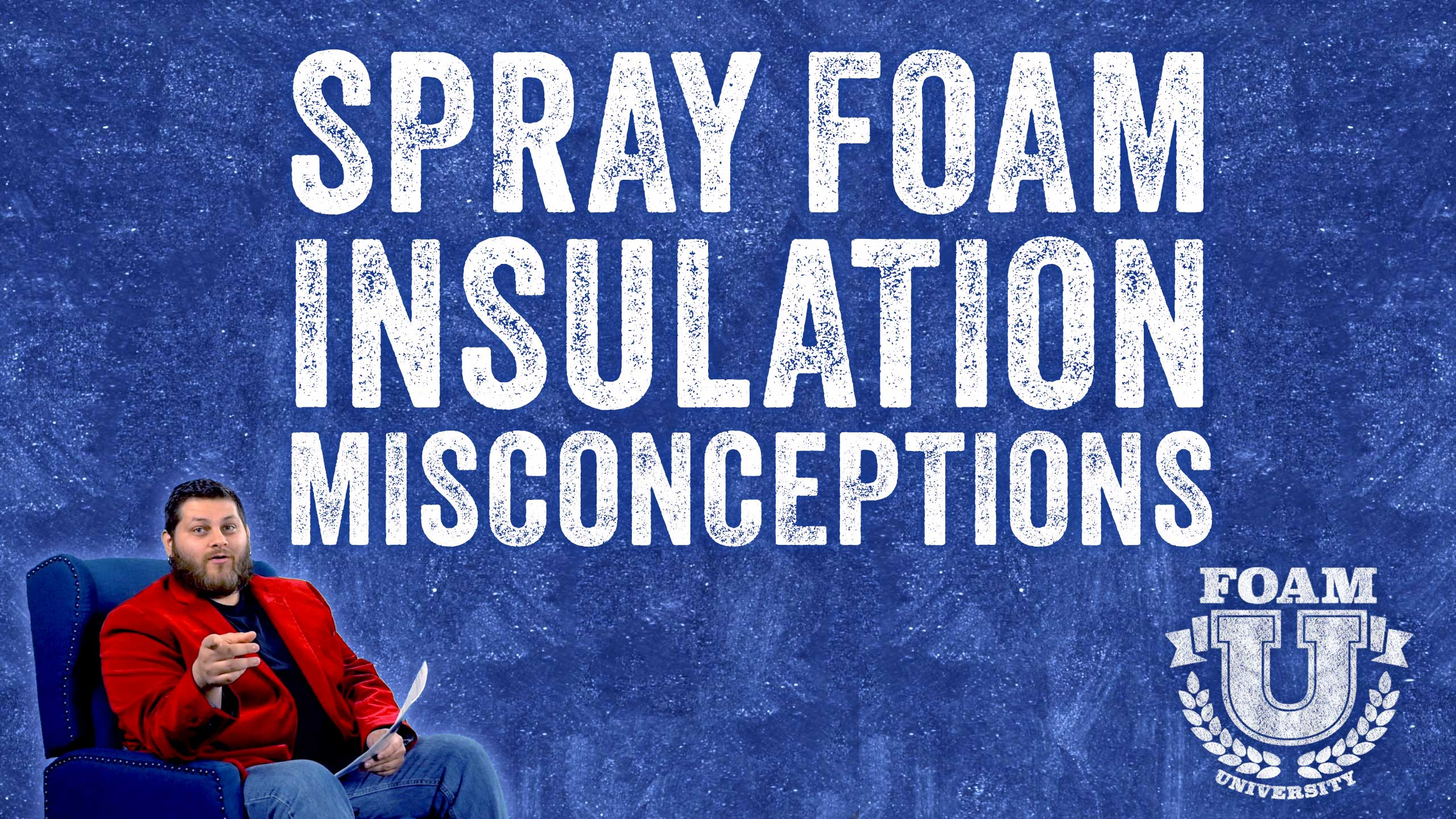Clearing Up Misconceptions About Spray Foam Insulation